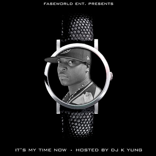 Its My Time Now (Hosted By DJ K Yung) de Fase