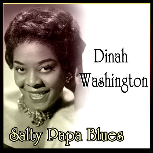Salty Papa Blues de Dinah Washington