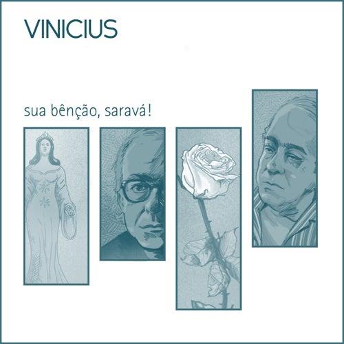 Vinícius – Sua Bênção, Saravá! de Vinicius De Moraes