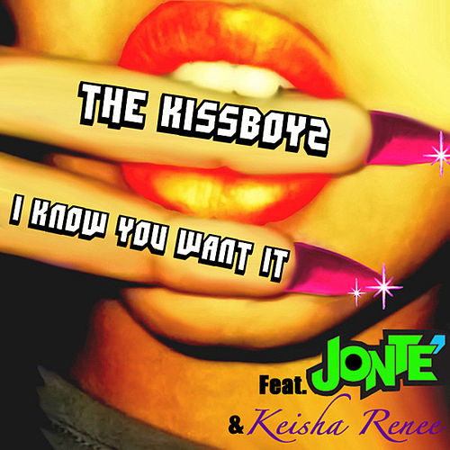 I Know You Want It by The Kissboyz