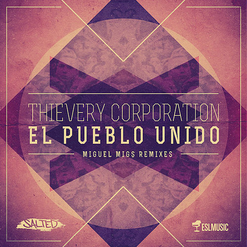 El Pueblo Unido (Miguel Migs Remixes) de Thievery Corporation