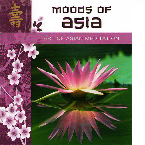 Moods of Asia - Art of Asian Meditation by Jean-Pierre Garattoni