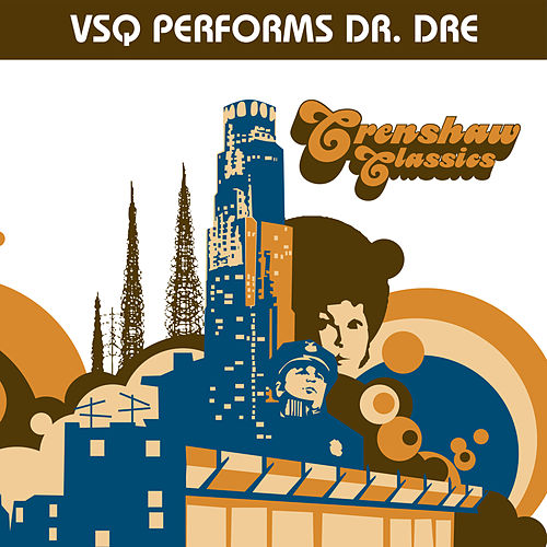 Crenshaw Classics: The Tribute to Dr. Dre de Vitamin String Quartet