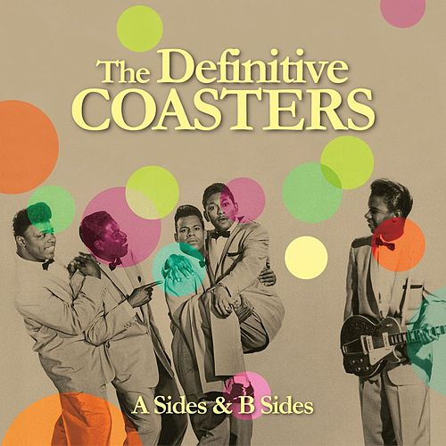The Definitive Coasters (A Sides & B Sides) de The Coasters