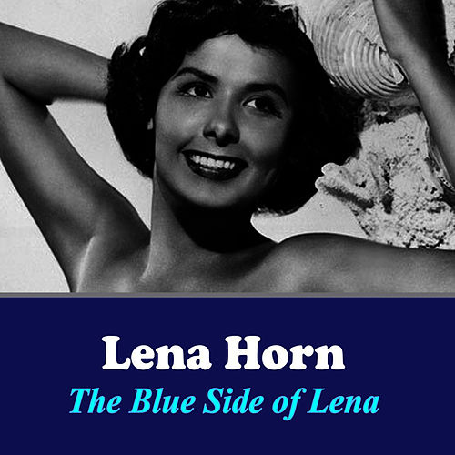 The Blue Side of Lena von Lena Horne
