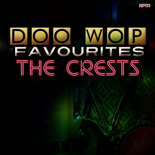 Doo Wop Favourites van The Crests