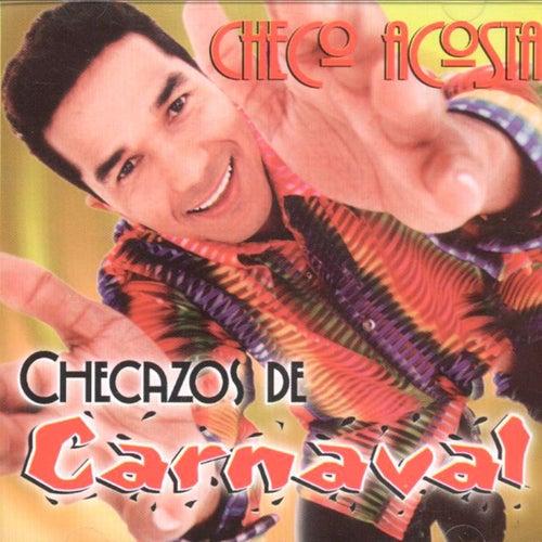 Checazos de carnaval by Checo Acosta
