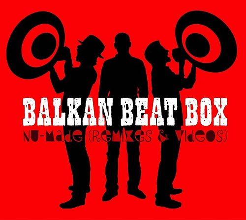 Nu Made (Remixes) de Balkan Beat Box