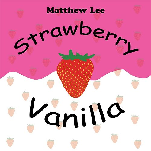 Strawberry Vanilla von Matthew Lee