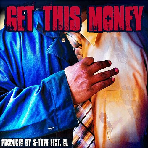 Get This Money (feat. DL) de S-Type