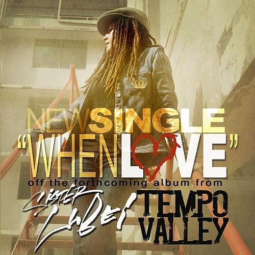 When Love (feat. Tempo Valley) by Sister Lubei