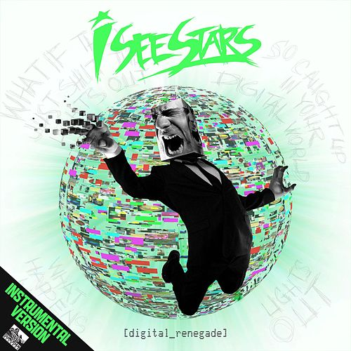 Digital Renegade [Instrumental Version] de I See Stars