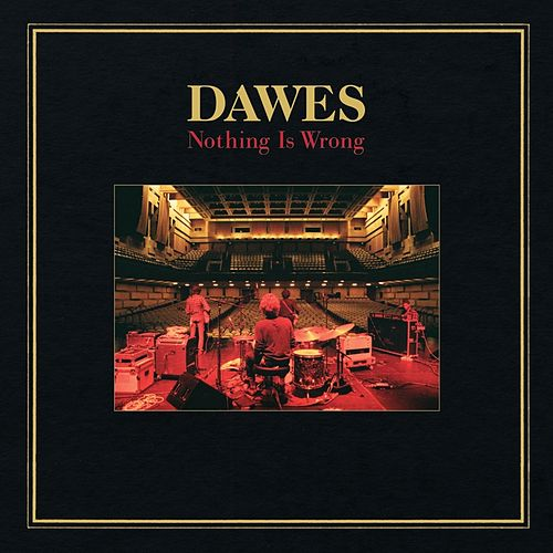 Nothing Is Wrong von Dawes