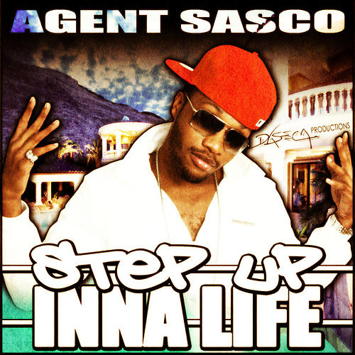 Step Up Inna Life - Single by Agent Sasco aka Assassin