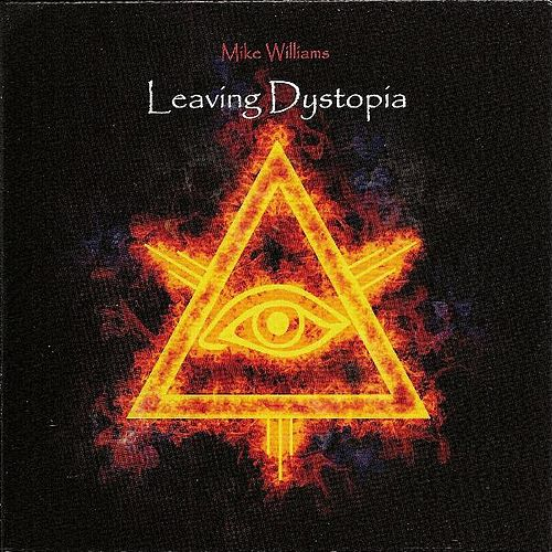 Leaving Dystopia von Mike Williams