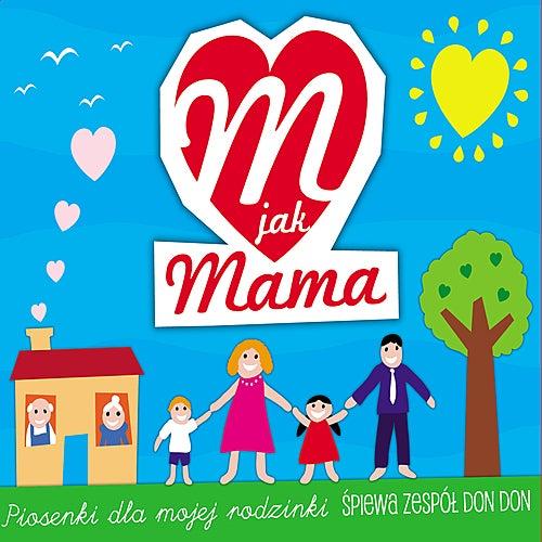 M jak Mama - Piosenki dla mojej rodzinki by Don Don