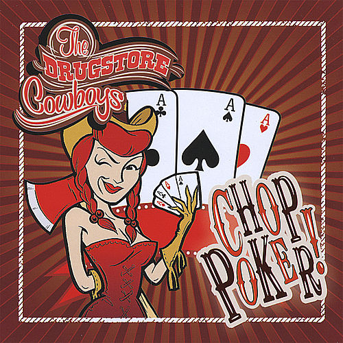 Chop Poker de The Drugstore Cowboys