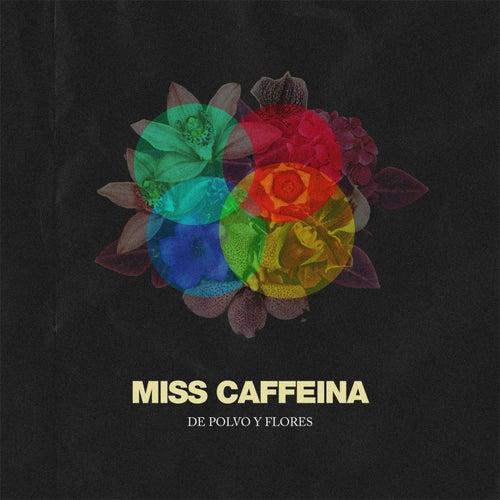 De polvo y flores de Miss Caffeina