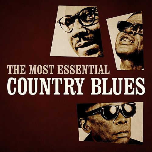 The Most Essential Country Blues de Various Artists