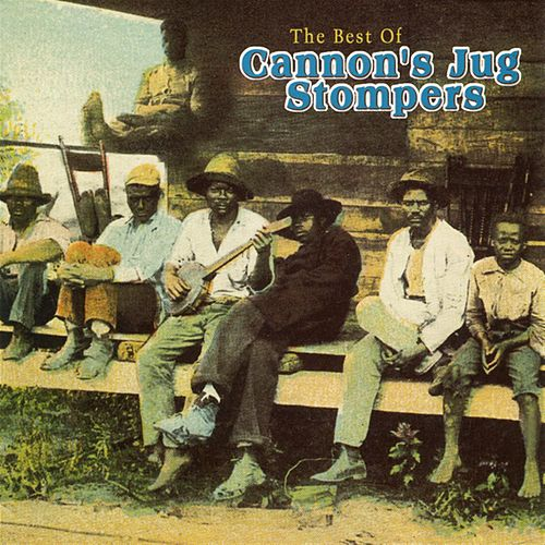 The Best Of Cannon's Jug Stompers de Gus Cannon