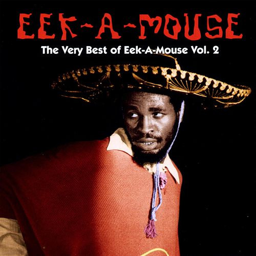 The Very Best Of Eek-A-Mouse Volume 2 by Eek-A-Mouse
