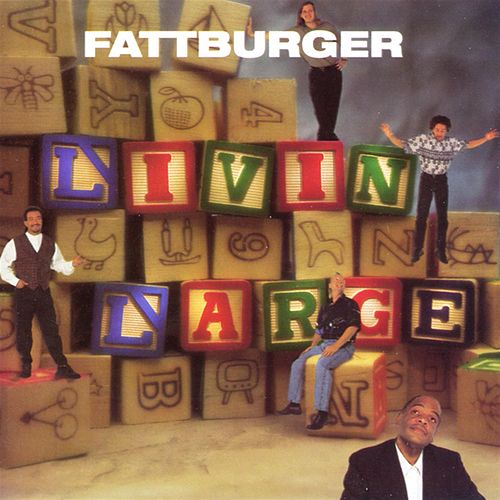 Livin' Large by Fattburger