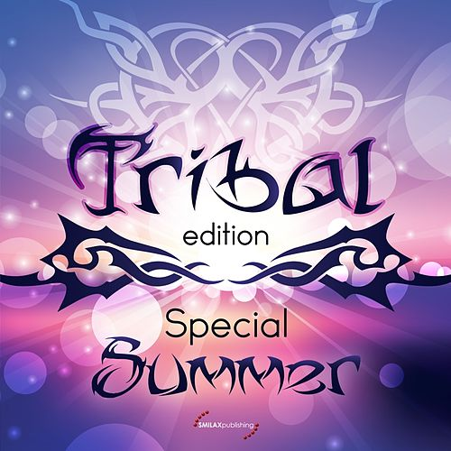 Tribal Edition Special Summer de Various Artists