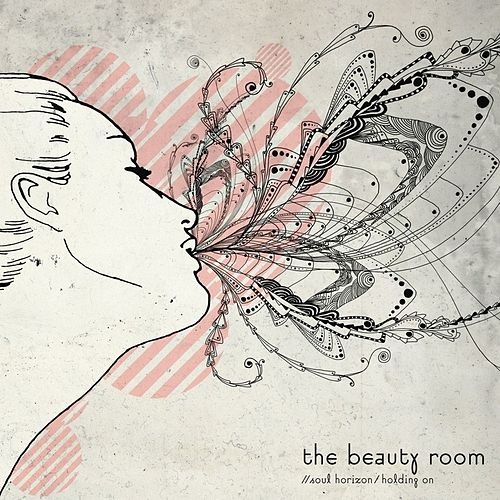 Soul Horizon / Holding On by The Beauty Room