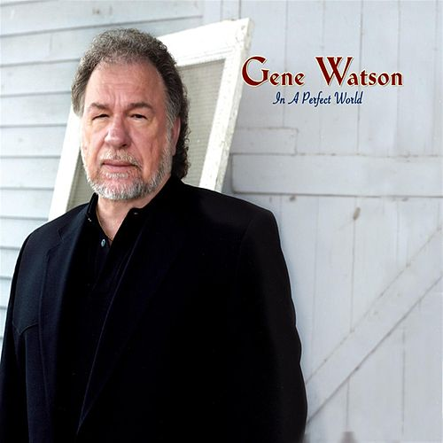 In A Perfect World de Gene Watson
