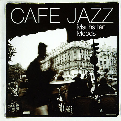 Café Jazz - Manhattan Moods Vol 1 de Various Artists