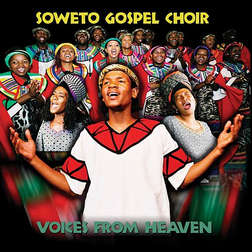 Voices From Heaven von Soweto Gospel Choir
