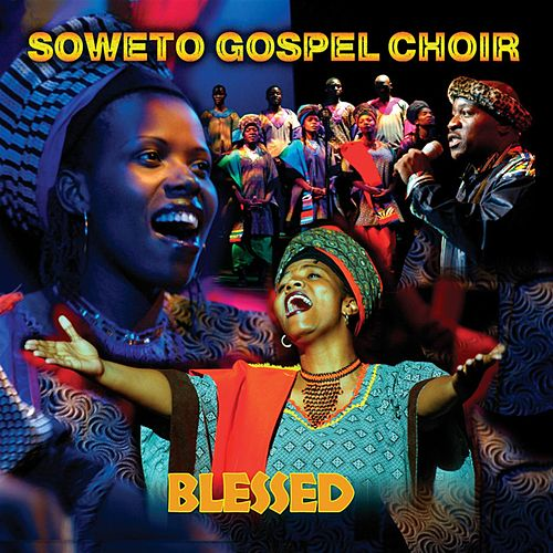 Blessed von Soweto Gospel Choir
