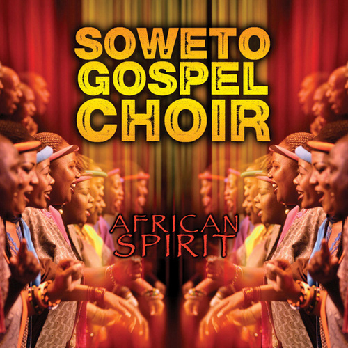 African Spirit von Soweto Gospel Choir