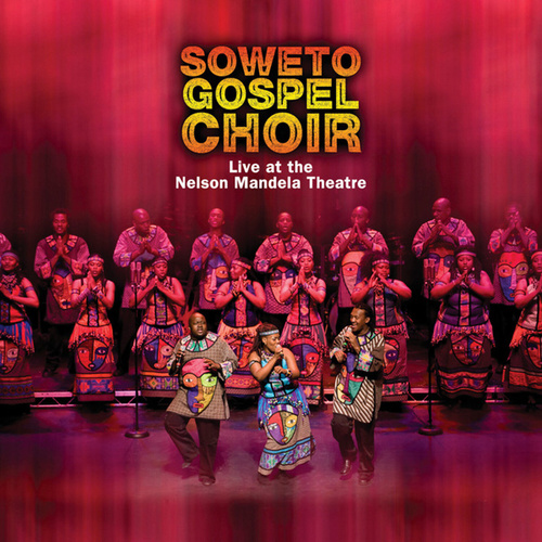 Live at the Nelson Mandela Theatre von Soweto Gospel Choir