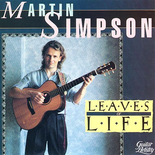 Leaves Of Life von Martin Simpson
