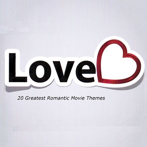 Love (20 Greatest Romantic Movie Themes) by Various Artists