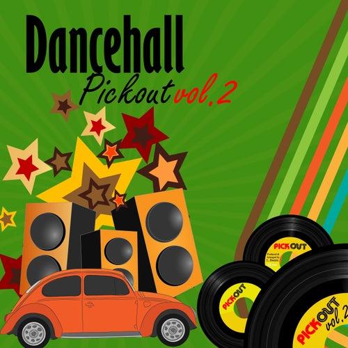 Dancehall Pickout, Vol. 2 de Various Artists