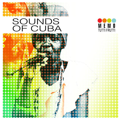Sounds of Cuba von Various Artists