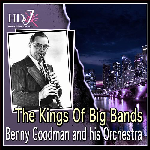 Benny Goodman - The Kings Of Big Bands by Various Artists