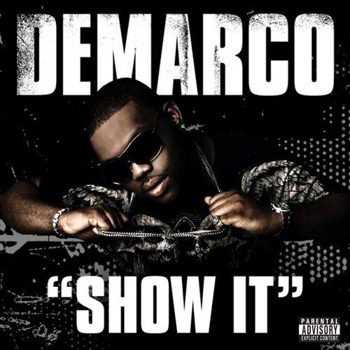 Show It by Demarco