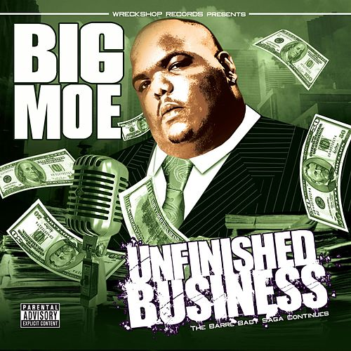 Unfinished Business de Big Moe