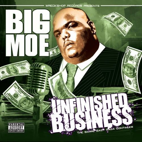 Unfinished Business de Big Moe
