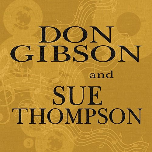 Don Gibson & Sue Thompson by Don Gibson