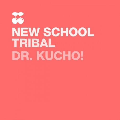 New School Tribal von Dr Kucho!