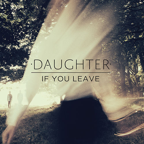 If You Leave fra Daughter