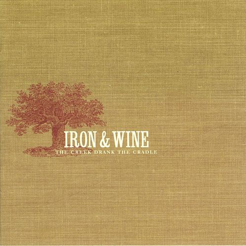 The Creek Drank The Cradle von Iron & Wine