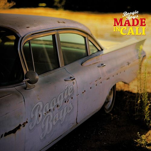 Made in Cali by Boogie Boys