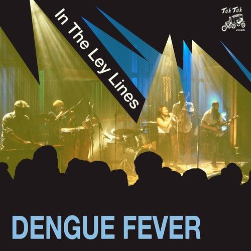 In The Ley Lines de Dengue Fever