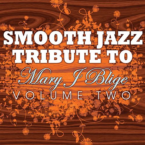 Mary J. Blige Smooth Jazz Tribute 2 by Rick James Tribute Band