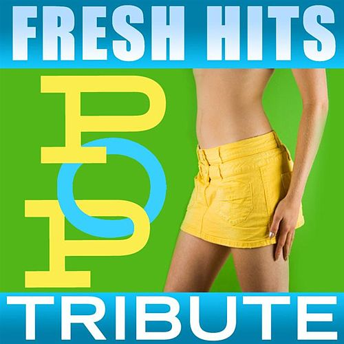 Fresh Hits Pop Tribute von Various Artists